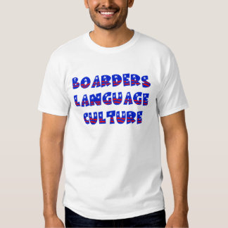 Boarders Language Culture Tee Shirts