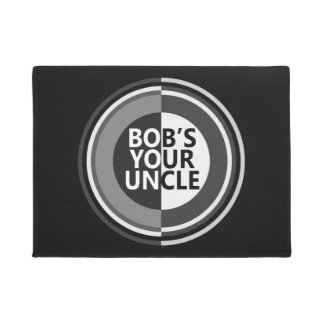 Bob's your uncle. doormat