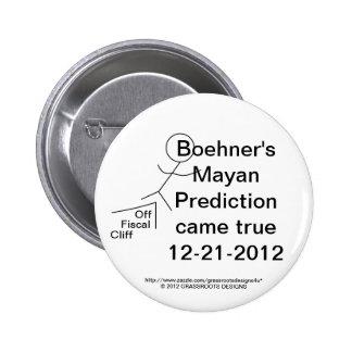 Boehner's Mayan Prediction Came True On 12-21-2012 6 Cm Round Badge