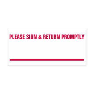 "Bold ""PLEASE SIGN & RETURN PROMPTLY"" Rubber Stamp"