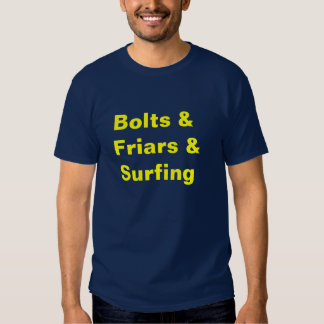 Bolts &Friars & Surfing Tee Shirt