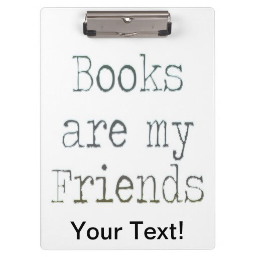Books Are My Friends Clipboards