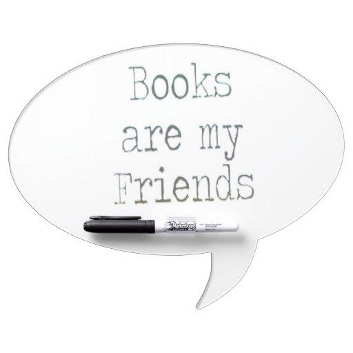 Books Are My Friends Dry Erase Board