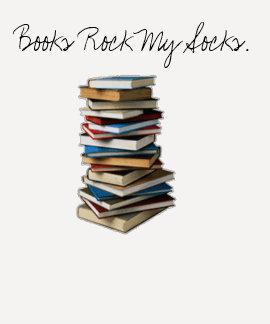 Books Rock My Socks. T-shirt