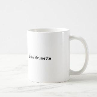 Born Brunette Coffee Mug