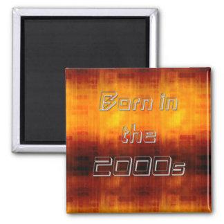 Born in the 2000s square magnet