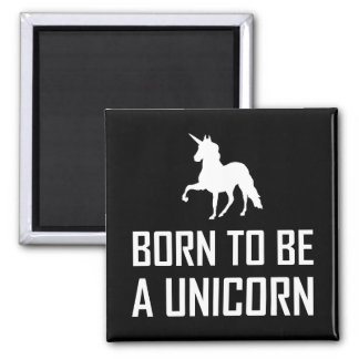 Born to Be A Unicorn Fantasy Magnet
