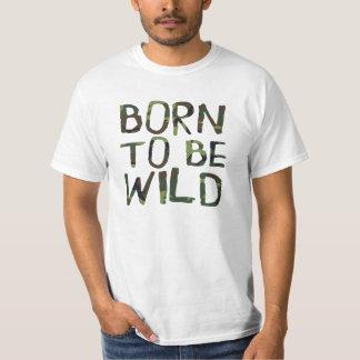 BORN TO BE WILD camo camouflage design Shirts