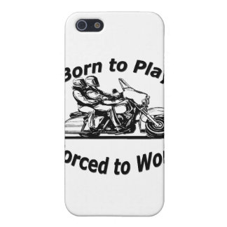 Born To Play Forced To Work Motorcycle Black and W iPhone 5/5S Covers