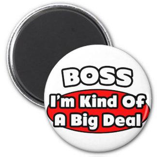 Boss...Big Deal Fridge Magnet