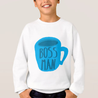 Boss Man with blue cup Sweatshirt
