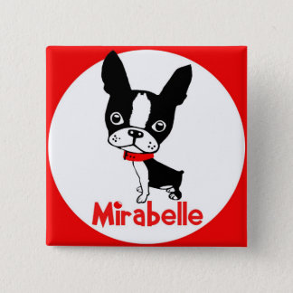 Boston Terrier Mirabelle button. 15 Cm Square Badge