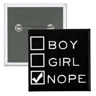 Boy, Girl, NOPE! 15 Cm Square Badge