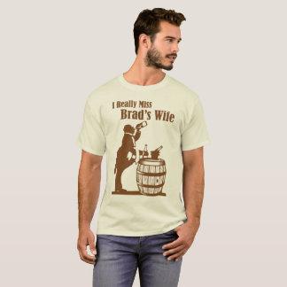 Brad's Wife T-Shirt