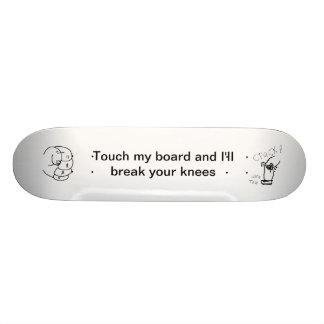 Break your knees Skateboard