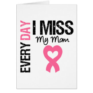 Breast Cancer Everyday I Miss My Mom Card