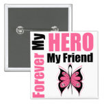 Breast Cancer Forever My Hero My Friend 15 Cm Square Badge