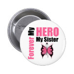 Breast Cancer Forever My Hero My Sister 6 Cm Round Badge