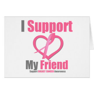 Breast Cancer I Support My Friend Card