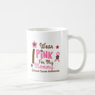 Breast Cancer I Wear Pink For My Mommy 12 Coffee Mugs