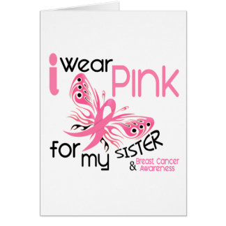 Breast Cancer I WEAR PINK FOR MY SISTER 45 Card