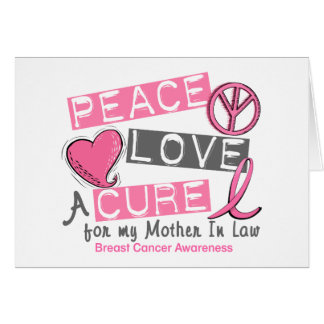 Breast Cancer PEACE, LOVE, A CURE 1 (Mother-In-Law Greeting Card