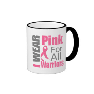 Breast Cancer Ribbon I Wear Pink For All Warriors Mug