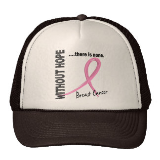 Breast Cancer Without Hope 1 Trucker Hats