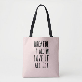 Breathe it in & Love it Out Tote
