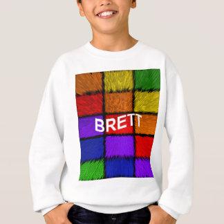 BRETT ( male names ) Sweatshirt