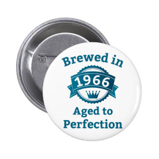 Brewed in 1966 Aged to Perfection 6 Cm Round Badge