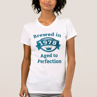 Brewed in 1978 Aged to Perfection T-Shirt