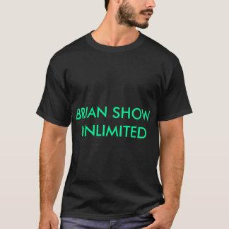 BRIAN SHOW UNLIMITED TSHIRT
