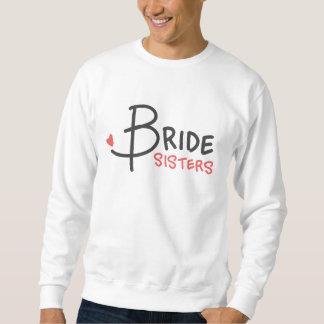 Bride Sisters Sweatshirt