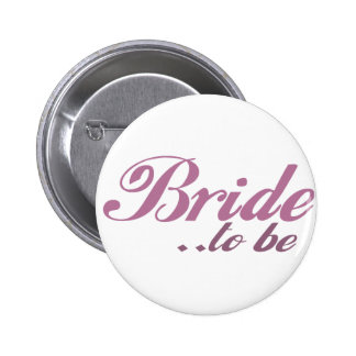 Bride to be 6 cm round badge