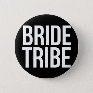 Bride Tribe Badge Pin Button