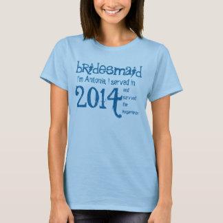 BRIDESMAID 2014 or Any Year I Survived Funny V10 T-Shirt