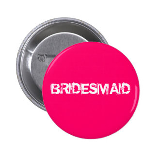 BRIDESMAID 6 CM ROUND BADGE