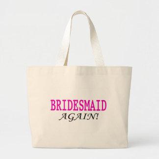Bridesmaid Again Bags