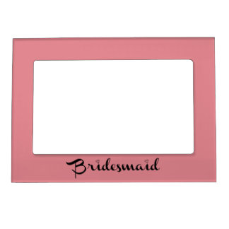 Bridesmaid Black On Pink Magnetic Frames