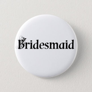 Bridesmaid Button / Badge