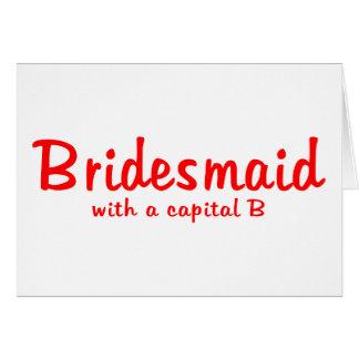 Bridesmaid Capital B Greeting Card
