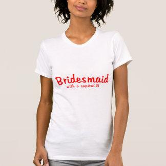 Bridesmaid Capital B Tshirt