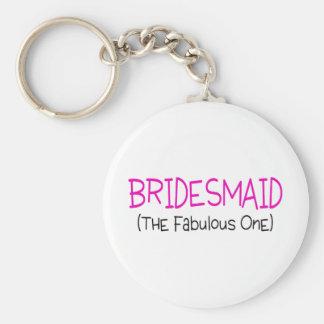 Bridesmaid The Fabulous One Basic Round Button Key Ring