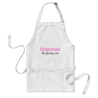 Bridesmaid The Funny One Adult Apron