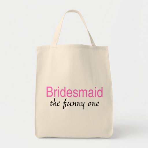 Bridesmaid (The Funny One) Canvas Bags