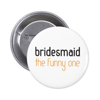 Bridesmaid: The Funny One Button