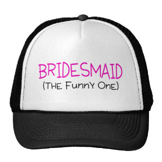 Bridesmaid The Funny One Hats