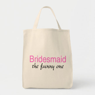Bridesmaid (The Funny One) Tote Bag