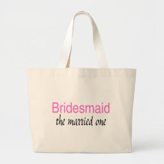 Bridesmaid (The Married One) Large Tote Bag